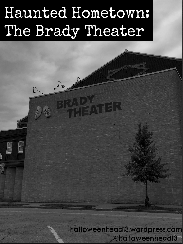haunted hometown brady theater